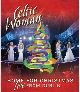 Celtic Woman: Home for Christmas: Live From Dublin