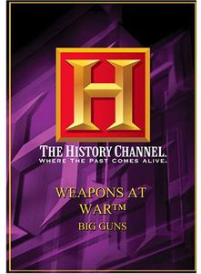 Weapons at War: Big Guns