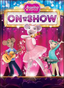 Angelina Ballerina: On With the Show