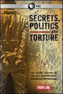 Frontline: Secrets, Politics, And Torture