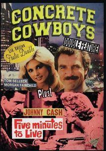 Concrete Cowboys/ Five Minutes To Live