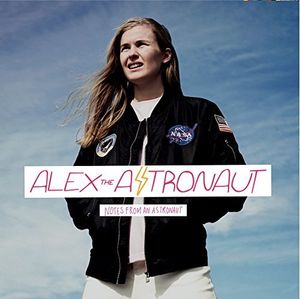 Notes From An Astronaut [Import] , Alex the Astronaut