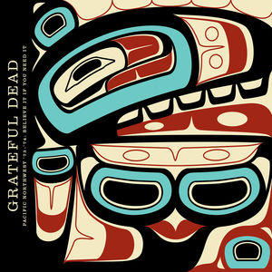 Pacific Northwest '73-'74: Believe It If You Need It , The Grateful Dead