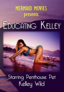 Mermaid Movies Presents: Educating Kelley