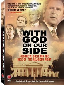 With God on Our Side: George w Bush & the Rise of