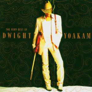 The Very Best Of Dwight Yoakam , Dwight Yoakam
