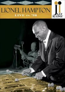 Jazz Icons: Lionel Hampton Live in 58