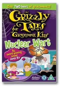 Grizzly Tales for Gruesome Kids-Nuclear Wart [Import]