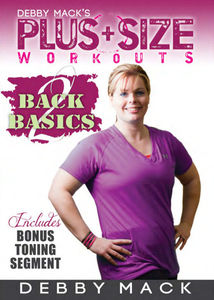 Debby Mack: Plus Size Workouts: Back 2 Basics