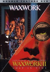 Waxwork /  Waxwork II: Lost in Time