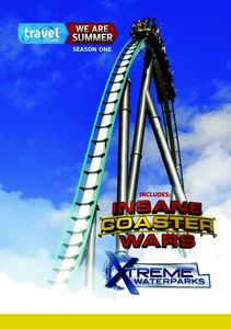 We Are Summer: Insane Coaster Wars and Xtreme Waterparks