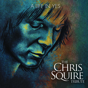 A Life In Yes: The Chris Squire Tribute /  Various , Various Artists