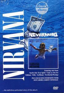 Classic Albums: Nirvana: Nevermind