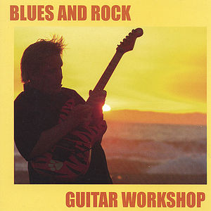 Blues & Rock Guitar Workshop