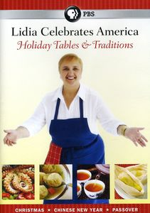 Lidia Celebrates America: Holiday Tables and Traditions