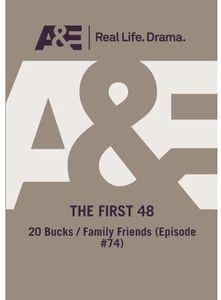 First 48: 20 Bucks /  Family Friends