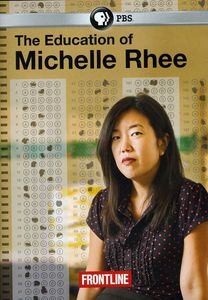 Frontline: The Education of Michelle Rhee