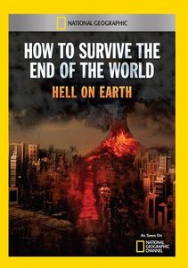 How to Survive the End of the World Hell on Earth
