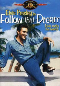 Follow That Dream , Elvis Presley