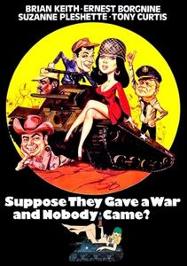 Suppose They Gave a War and Nobody Came , Brian Keith