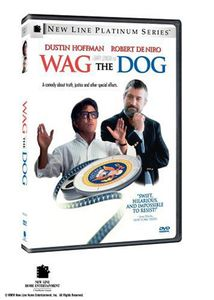 Wag the Dog , Dustin Hoffman