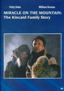 Miracle on the Mountain: The Kincaid Family Story