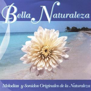 Bella Naturaleza [Import]