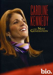 Caroline Kennedy: The Next Generation