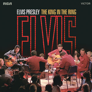 King in the Ring , Elvis Presley