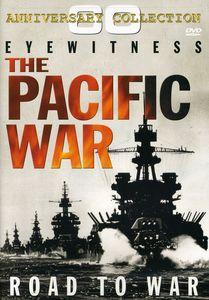 Eyewitness: The Pacific War - Road to War