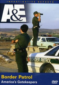 Border Patrol: American's Gatekeepers