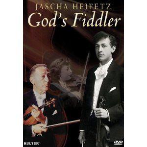 Jascha Heifetz: God's Fiddler