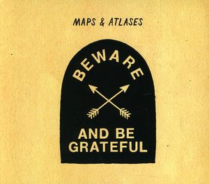 Beware and Be Grateful
