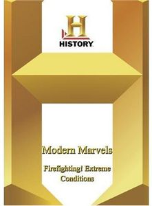 Modern Marvels: Fire Fighting! Extreme Condition