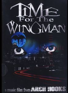 Time for the Wingman ...A Music Film