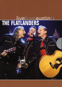 The Flatlanders: Live From Austin, TX: Austin City Limits