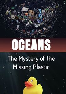 Oceans: The Mystery Of The Missing Plastic