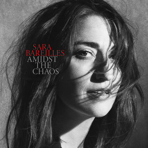 Amidst The Chaos , Sara Bareilles