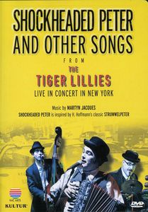 Shockheaded Peter and Other Songs From the Tiger Lillies