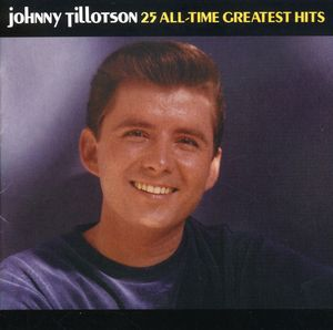 25 All-Time Greatest Hits , Johnny Tillotson