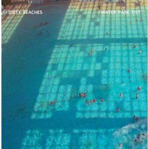 Water Park (Original Soundtrack)