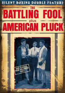 Silent Boxing Double Feature: American Pluck /  The Battling Fool