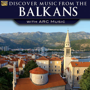 Discover Music From Balkans With Arc Music /  Var