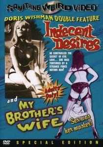 Indecent Desires /  My Brother's Wife