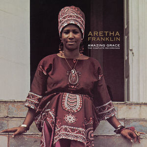 Amazing Grace: The Complete Recordings , Aretha Franklin
