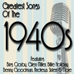 Greatest Songs Of The 1940'S , Various Artists