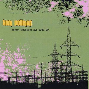 Recent Isolation: Live 2008-09