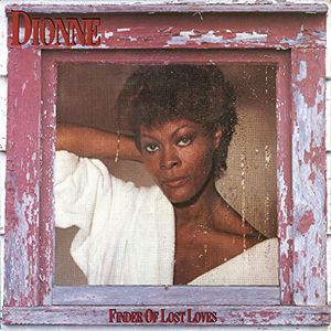 Finder of Lost Loves , Dionne Warwick