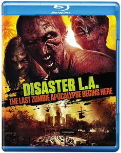 Disaster L.A: Last Zombie Apocalypse Begins Here