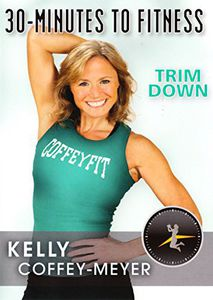 30 Minutes to Fitness: Trim Down With Kelly Coffey